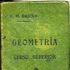 Libros antiguos: GEOMETRÍA BRUÑO CURSO SUPERIOR - LIBRO ESCOLAR C. 1900. Lote 25281022