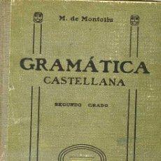 Libros antiguos: MONTOLIU : GRAMÁTICA CASTELLANA 2º GRADO SEIX BARRAL - LIBRO ESCOLAR 1935. Lote 27344496