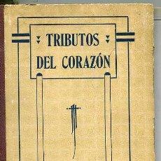 Libros antiguos: MADORELL : TRIBUTOS DEL CORAZÓN O RAMILLETE DE FELICITACIONES - LIBRO ESCOLAR 1920. Lote 26716632