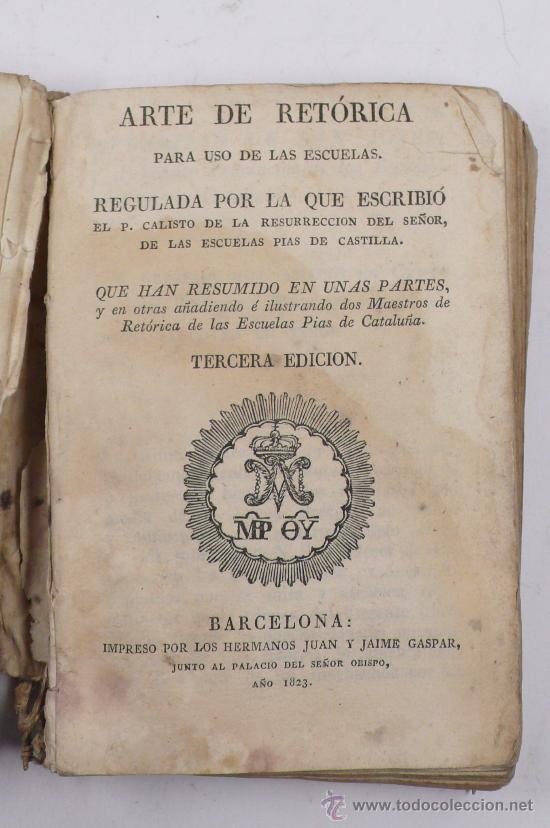 ARTE DE RETÓRICA PARA USO DE LAS ESCUELAS, 3º ED. BARCELONA 1823. TAMAÑO LIBRO: 15,5 X 11 CM. (Libros Antiguos, Raros y Curiosos - Libros de Texto y Escuela)