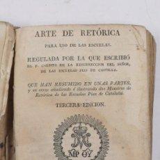Libros antiguos: ARTE DE RETÓRICA PARA USO DE LAS ESCUELAS, 3º ED. BARCELONA 1823. TAMAÑO LIBRO: 15,5 X 11 CM.. Lote 25383586