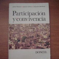 Libros antiguos: PARTICIPACION Y CONVIVENCIA -DONCEL- JAIME MASCARO- IGNACIO GOMEZ - ALEJANDRO BARAHONA. Lote 25409636