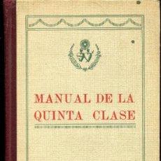 Libros antiguos: MANUAL DE LA QUINTA CLASE - 1929. Lote 25931989