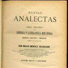 Libros antiguos: NUEVAS ANALECTAS. LIBRO PRÁCTICO. LENGUA Y LITERATURA ESPAÑOLA DE DON MARIO MENDEZ BEJARANO - 1912. Lote 25932270