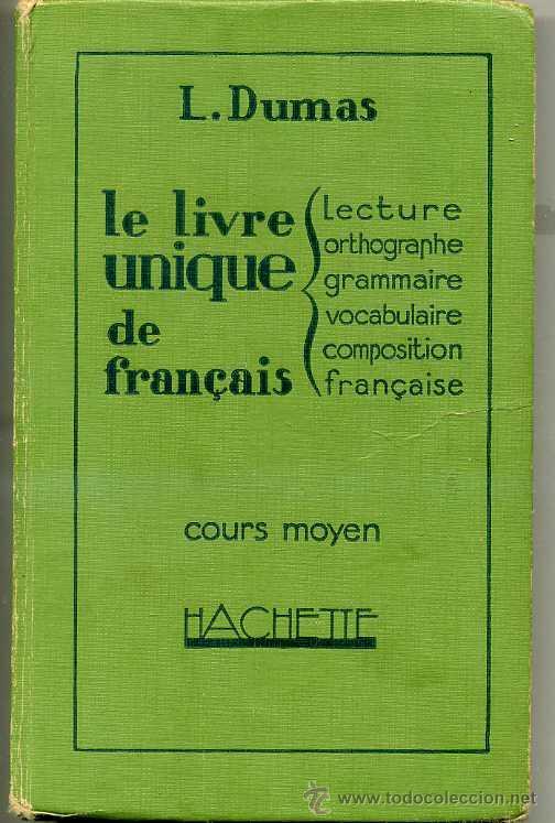 L Dumas Le Livre Unique De Francais Hachette Sold