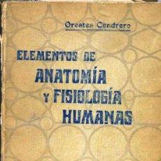 Libros antiguos: ORESTES CENDRERO : ANATOMÍA Y FISIOLOGÍA HUMANAS (1930). Lote 26151514