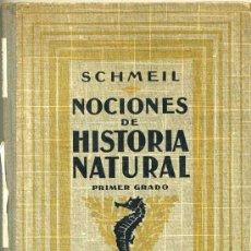 Libros antiguos: SCHMEIL : NOCIONES DE HISTORIA NATURAL PRIMER GRADO (1926) CON LÁMINAS EN COLOR. Lote 26151612