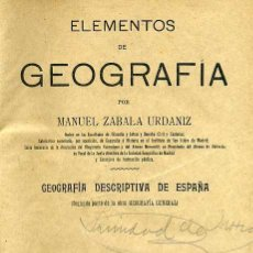 Libros antiguos: ZABALA : GEOGRAFÍA DESCRIPTIVA DE ESPAÑA (1909). Lote 26152141