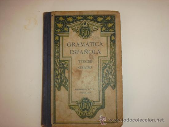 GRAMATICA ESPAÑOLA (Libros Antiguos, Raros y Curiosos - Libros de Texto y Escuela)