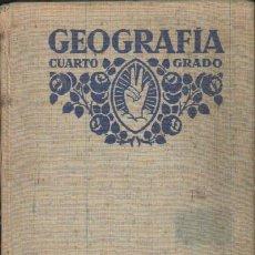 Libros antiguos: GEOGRAFIA DE ESPAÑA. CUARTO GRADO (A-ESC-1121). Lote 26450198
