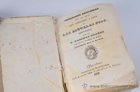 Libros antiguos: Libro Lecciones escojidas para los niños que aprenden a leer en Las Escuelas Pias, P.Pascual Suarez - Foto 3 - 26724917