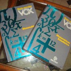 Libros antiguos: GUIA ESCOLAR VOX BIBLOGRAF, MATEMATICAS ESTADISTICA Y MATEMATICAS, 2 TOMOS 1995. Lote 26909116