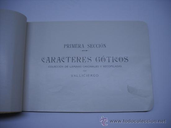 Libros antiguos: CALIGRAFIA. VALLICIERGO: NUEVO METODO DE CARACTERES GOTICOS Y DE ADORNO. MADRID,HACIA 1900.23X16 - Foto 3 - 27219854