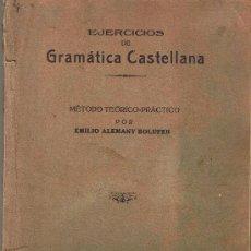 Libros antiguos: EJERCICIOS DE GRAMATICA CASTELLANA -EMILIO ALEMANY BOLUFER - AVILA 1924. Lote 27881333
