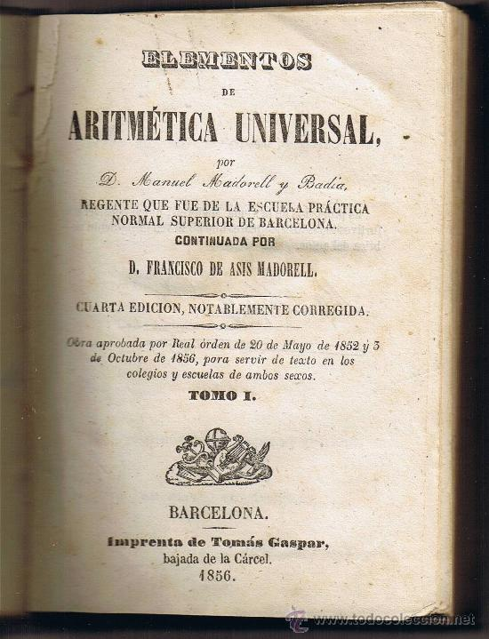 ELEMENTOS DE ARITMETICA UNIVERSAL - FRANCISCO DE ASIS MADORELL - TOMO I - 1856 (Libros Antiguos, Raros y Curiosos - Libros de Texto y Escuela)