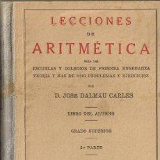 Libros antiguos: LECCIONES DE ARITMETICA - JOSE DALMAU CARLES - 1936. Lote 28071517