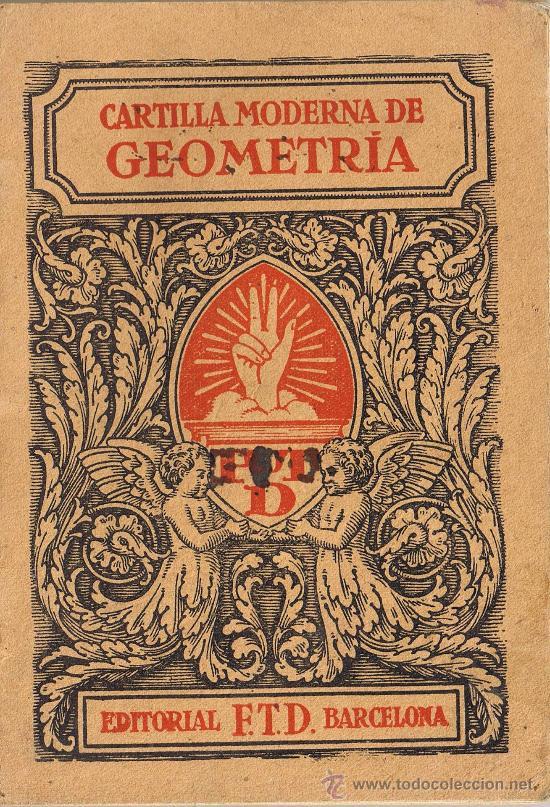 CARTILLA MODERNA DE GEOMETRIA - EDIT. F.T.D. - 1929 (Libros Antiguos, Raros y Curiosos - Libros de Texto y Escuela)