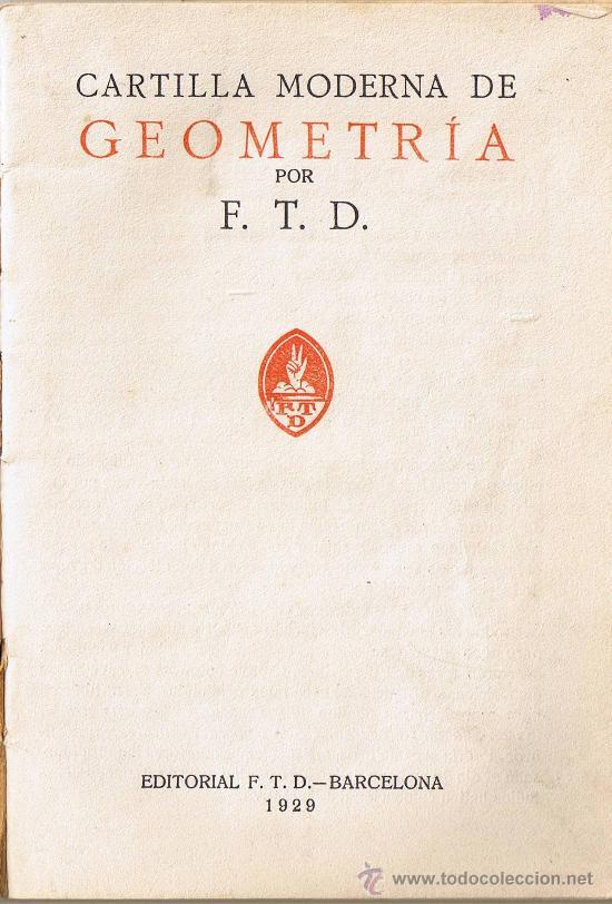 Libros antiguos: CARTILLA MODERNA DE GEOMETRIA - EDIT. F.T.D. - 1929 - Foto 2 - 28072108