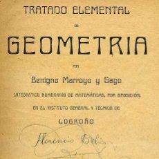 Libros antiguos: BENIGNO MARROYO Y GAGO : TRATADO ELEMENTAL DE GEOMETRÍA (LOGROÑO, 1916). Lote 28239379