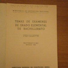 Libros antiguos: TEMAS DE EXAMEN DE GRADO ELEMETAL DE BACHILLERATO. Lote 28341638