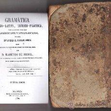Libros antiguos: GRAMATICA - HISPANO-LATINA, TEORICO-PRACTICA - RAYMUNDO DE MIGUEL - AÑO 1868 R- FP - TX2. Lote 28533732