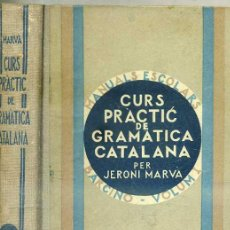 Libros antiguos: JERONI MARVÀ : CURS PRÀCTIC DE GRAMÀTICA CATALANA (1932). Lote 28549750