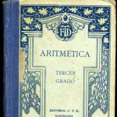 Libros antiguos: ARITMETICA TERCER GRADO - EDITORIAL F.T.D. - 1928. Lote 28681027