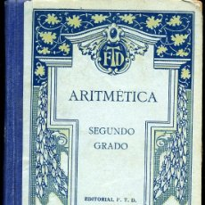 Libros antiguos: ARITMETICA. SEGUNDO GRADO - EDITORIAL F.T.D.. Lote 28681060
