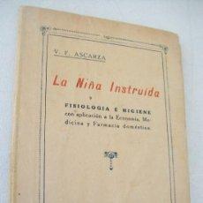 Libros antiguos: LA NIÑA INSTRUIDA, FISIOLOGÍA E HIGIENE CON APLICACIÓN A LA ECONOMÍA, -S/F.--V.F.ASCARZA-. Lote 28784094