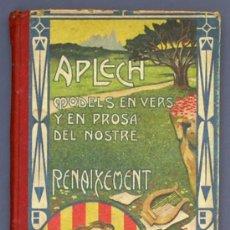 Libros antiguos: APLECH. MODELS EN VERS Y EN PROSA DEL NOSTRE RENAIXEMENT. PER ANTON BUSQUETS. DALMAU CARLES, 1906.. Lote 28786436
