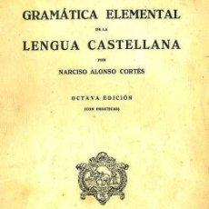 Libros antiguos: ALONSO CORTÉS : GRAMÁTICA ELEMENTAL DE LA LENGUA CASTELLANA (1935) . Lote 28893234