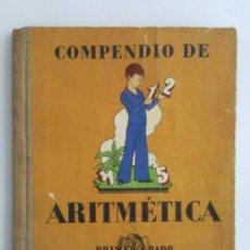 Libros antiguos: LIBRO DE TEXTO ,- COMPENDIO DE ARITMETICA ,- PRIMER GRADO , 1930 EDITORIAL SEIX BARRAL. Lote 28922022