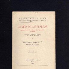 Libros antiguos: LA VIDA DE LAS PLANTAS ADAPTADAS A LA ESCUELA -1932 - M. BARGALLO - PROFESOR LICENCIADO EN CIENCIAS. Lote 28985507