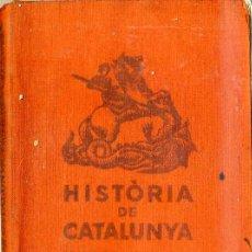 Libros antiguos: FERRÀN SOLDEVILA : HISTÒRIA DE CATALUNYA PRIMERES LECTURES (1933) ILUSTRADO POR VINYALS. Lote 29043160