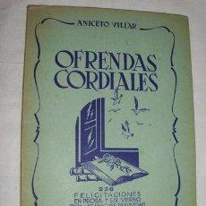 Libros antiguos: OFRENDAS CORDIALES. VILLAR ANICETO. MIGUEL A. SALVATELLA. BARCELONA. . Lote 3450004