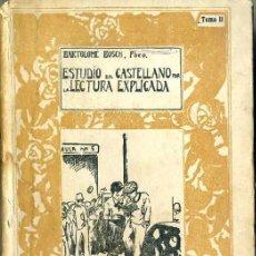Libros antiguos: BARTOLOMÉ BOSCH : ESTUDIO DEL CASTELLANO POR LA LECTURA EXPLICADA II - PALMA DE MALLORCA, 1928. Lote 29137508