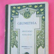 Libros antiguos: LIBRO ESCOLAR , GEOMETRIA SEGUNDO GRADO - 1923 EDICIONES FTD. Lote 29188241