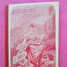 Libros antiguos: CATALUÑA PINTORESCA, EXCURSION A TRAVES DEL PRINCIPADO,POR JOSE MARIA FOLCHY TORRES 1905. Lote 29199449