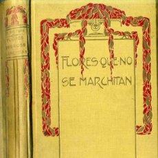 Libros antiguos: D. DEL POZO : FLORES QUE NO SE MARCHITAN O DEL COLEGIO A LA SOCIEDAD (1910) . Lote 29226643