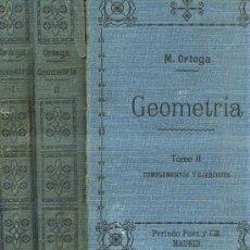 Libros antiguos: M. ORTEGA Y SALA : GEOMETRÍA (1910) DOS TOMOS. Lote 29243145