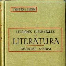Libros antiguos: GARRIGA : LECCIONES ELEMENTALES DE LITERATURA - PRECEPTIVA GENERAL (RUIZ ROMERO, 1913). Lote 29293662