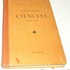 Libros antiguos: LIBRO ESCOLAR. MADRID, 1934. CIENCIAS. PRIMER GRADO. J. DANTIN CERECEDA. ILUSTRADO. Lote 29307261