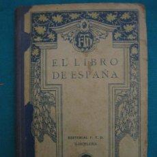 Libros antiguos: EL LIBRO DE ESPAÑA. EDITORIAL F.T.D BARCELONA. Lote 29591857