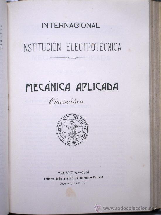 Libros antiguos: INTERNACIONAL INSTITUCIÓN ELECTROTÉCNICA - MECÁNICA APLICADA EN 5 PARTES - VALENCIA 1912-1915 - Foto 3 - 29727618