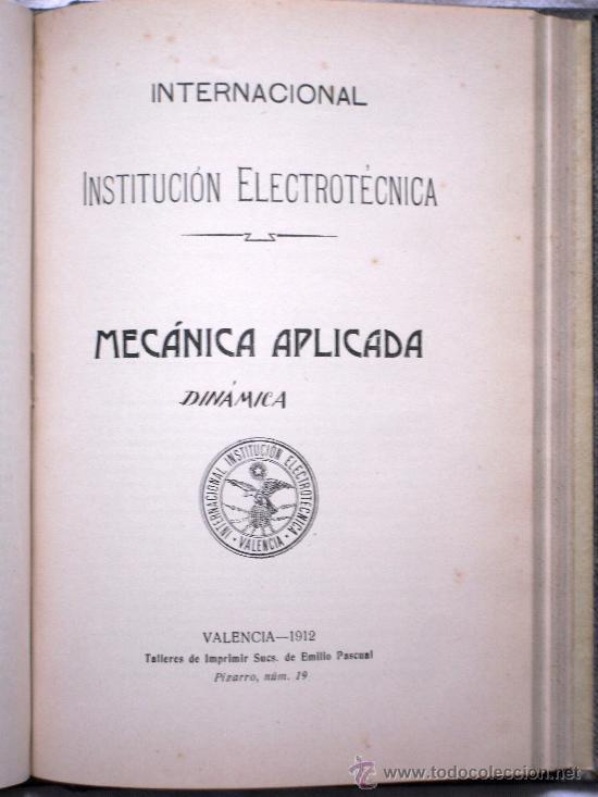 Libros antiguos: INTERNACIONAL INSTITUCIÓN ELECTROTÉCNICA - MECÁNICA APLICADA EN 5 PARTES - VALENCIA 1912-1915 - Foto 4 - 29727618