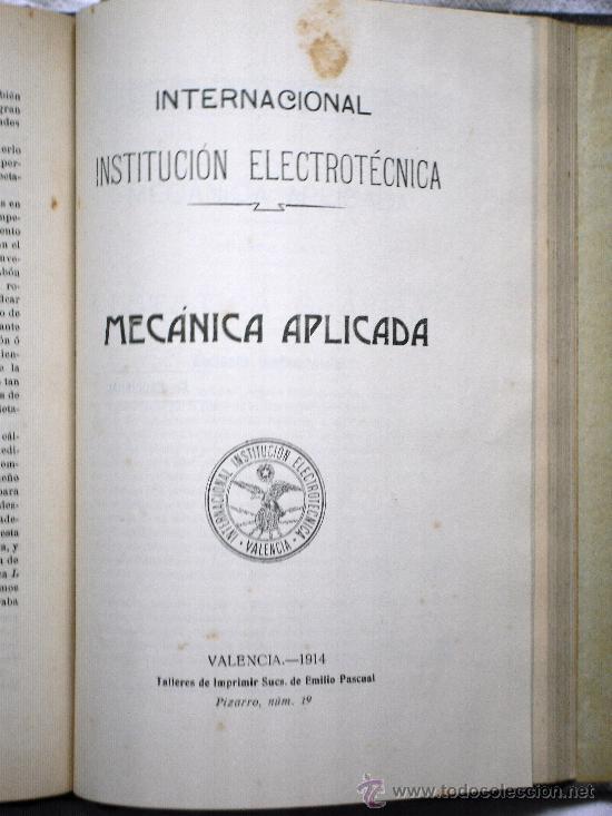 Libros antiguos: INTERNACIONAL INSTITUCIÓN ELECTROTÉCNICA - MECÁNICA APLICADA EN 5 PARTES - VALENCIA 1912-1915 - Foto 5 - 29727618