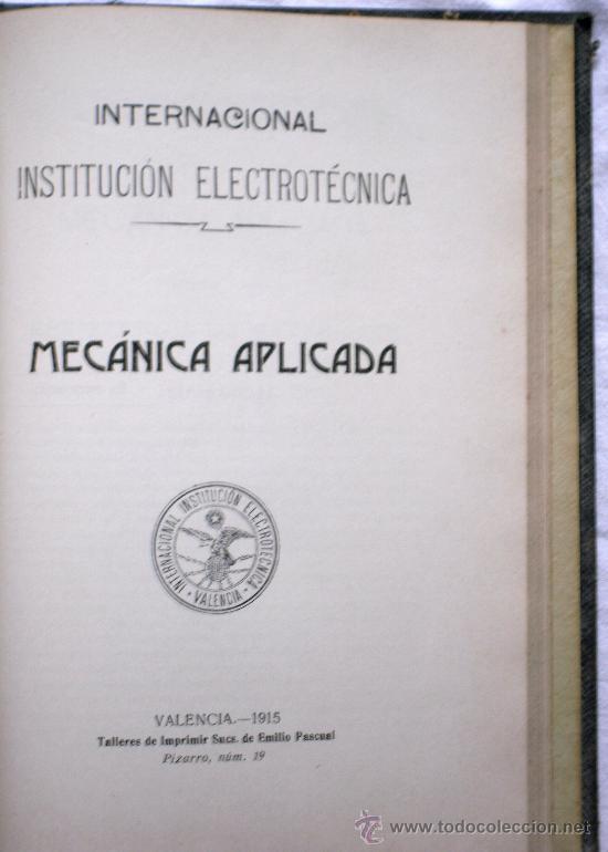 Libros antiguos: INTERNACIONAL INSTITUCIÓN ELECTROTÉCNICA - MECÁNICA APLICADA EN 5 PARTES - VALENCIA 1912-1915 - Foto 6 - 29727618