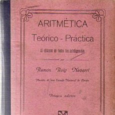Libros antiguos: ARITMETICA TEORICO-PRACTICA - R.ROIG NAVARRI - TALLERES GRAFICOS J.A.PAGES LERIDA (LLEIDA) 1915. Lote 29749578