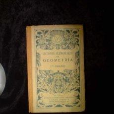 Libros antiguos: LECCIONES ELEMENTALES DE GEOMETRIA 1ER GRADO ,PRINCIPIOS DE SIGLO. Lote 30105132