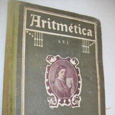 Libros antiguos: ARITMÉTICA, SEGUNDO GRADO, TERCERO Y CUARTO CURSOS-POR: S. T. J.- 1ª. EDICIÓN-1923-VIVA JESÚS. Lote 30146207